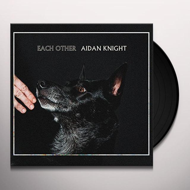 Aidan Knight EACH OTHER Vinyl Record