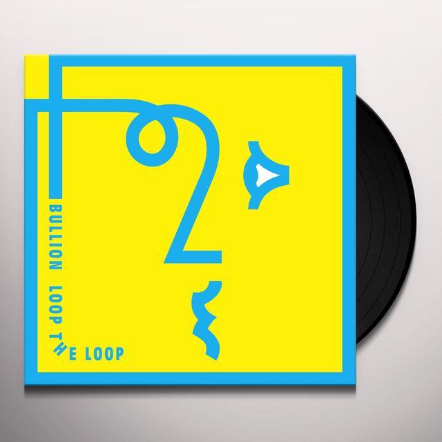 Bullion LOOP THE LOOP Vinyl Record - UK Release