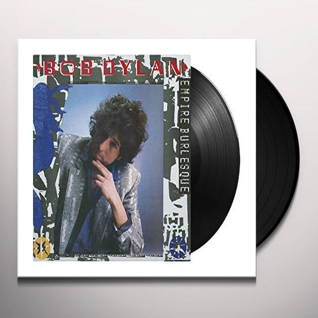 Bob Dylan EMPIRE BURLESQUE Vinyl Record - 180 Gram Pressing, Holland Import