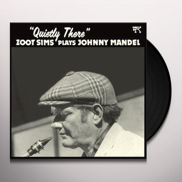 QUIETLY THERE: ZOOT SIMS PLAYS JOHNNY MANDEL Vinyl Record