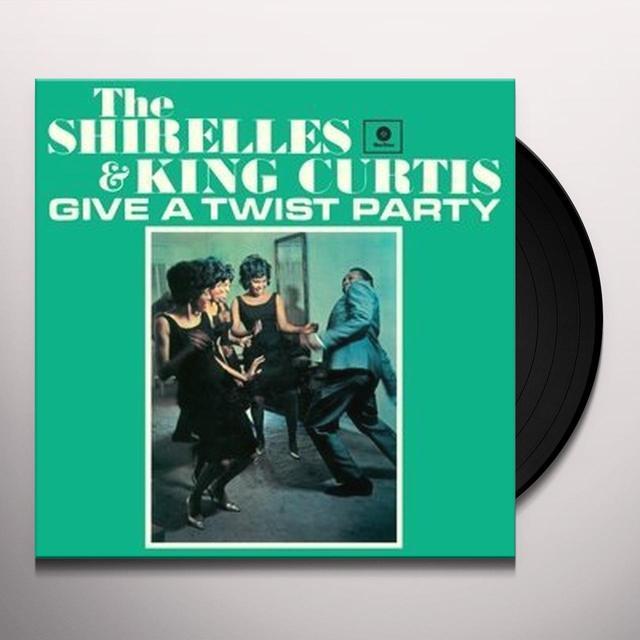 SHIRELLES & KING CURTIS GIVE A TWIST PARTY + 2 BONUS TRACKS (BONUS TRACKS) Vinyl Record