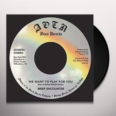 Brief Encounter WE WANT TO PLAY FOR YOU Vinyl Record - UK Import