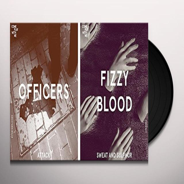 OFFICERS / FIZZY BLOOD ATTACK/SWEAT & SULPHUR (SPLIT 7-INCH) Vinyl Record