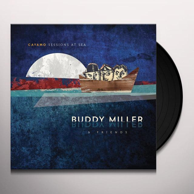 Buddy Miller CAYAMO SESSIONS AT SEA Vinyl Record - 180 Gram Pressing, Digital Download Included