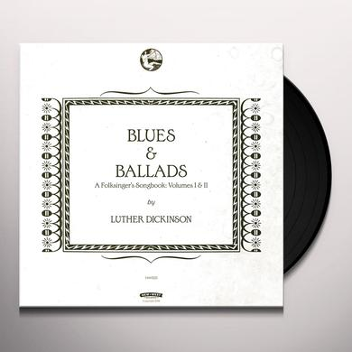 Luther Dickinson BLUES & BALLADS (A FOLKSINGER'S SONGBOOK) I & II Vinyl Record