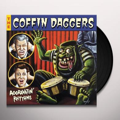 Coffin Daggers AGGRAVATIN' RHYTHMS Vinyl Record