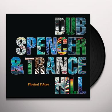 Dub Spencer & Trance Hill PHYSICAL ECHOES Vinyl Record - w/CD