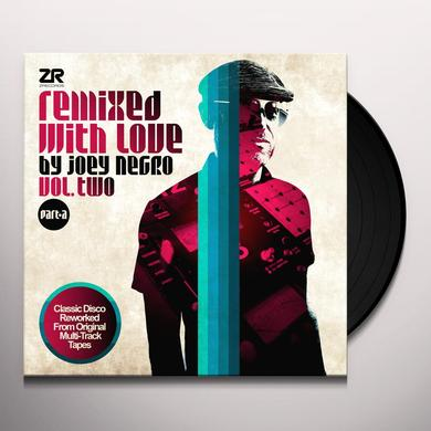 REMIXED WITH LOVE BY JOEY NEGRO VOL. TWO PART A Vinyl Record