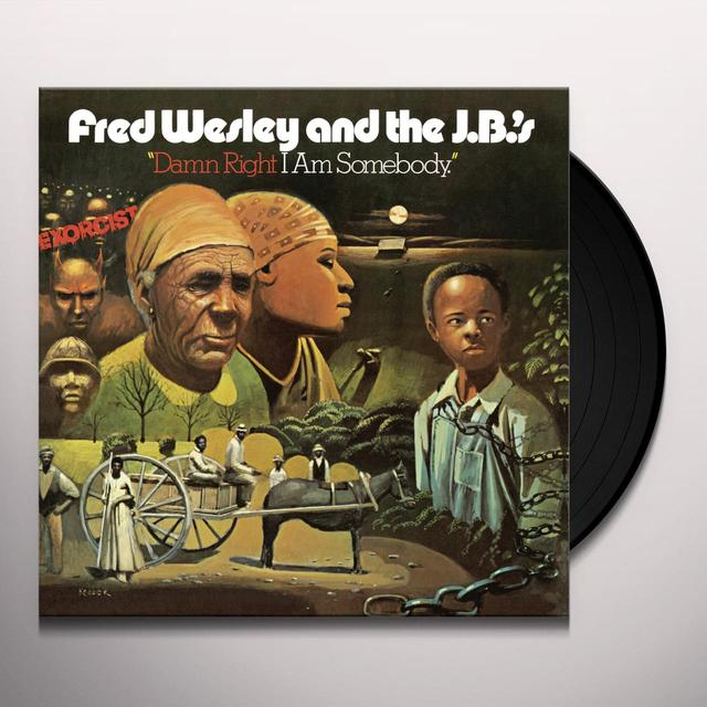 Fred Wesley & The Jbs DAMN RIGHT I AM SOMEBODY Vinyl Record