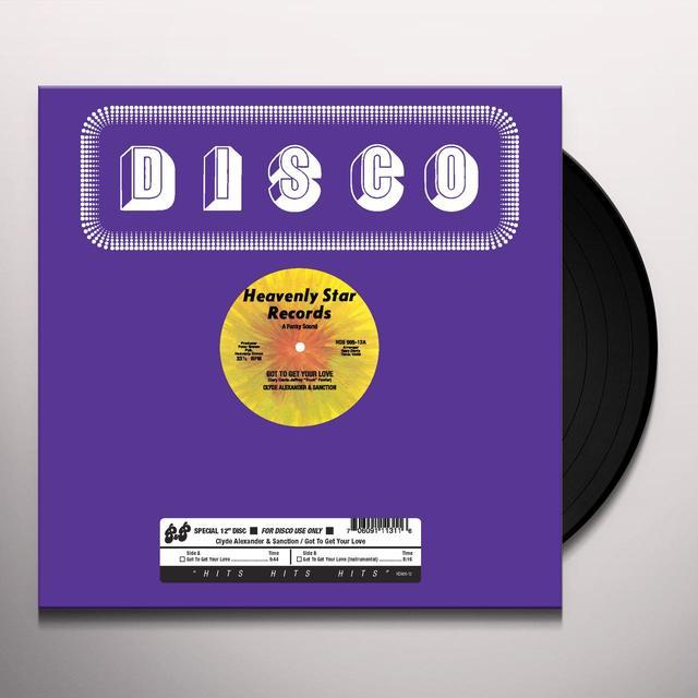 Clyde Alexander & Sanction GOTTA GET YOUR LOVE / GOTTA GET YOUR LOVE Vinyl Record