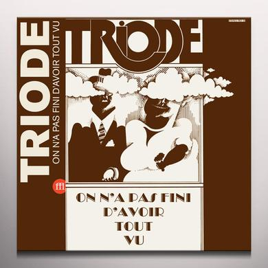 TRIODE ON N'A PAS FINI D'AVOIR TOUT VU Vinyl Record - Colored Vinyl, Limited Edition, Orange Vinyl