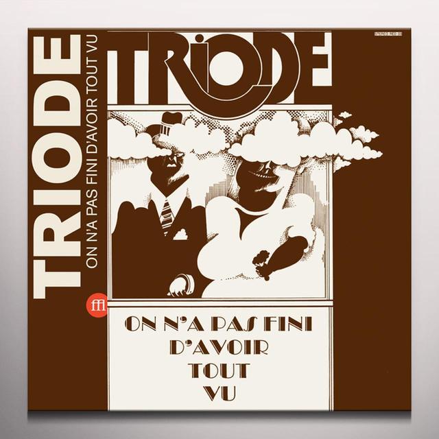 TRIODE ON N'A PAS FINI D'AVOIR TOUT VU Vinyl Record - Colored Vinyl, Limited Edition, Orange Vinyl
