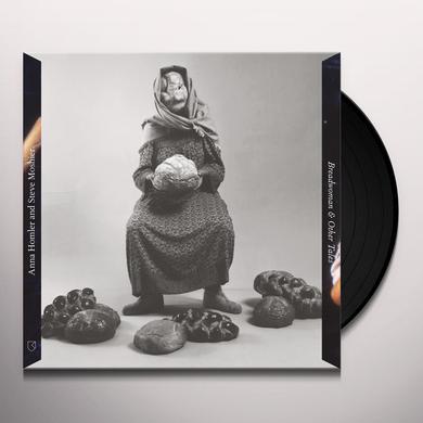 Anna Homler / Steve Moshier BREADWOMAN & OTHER TALES Vinyl Record