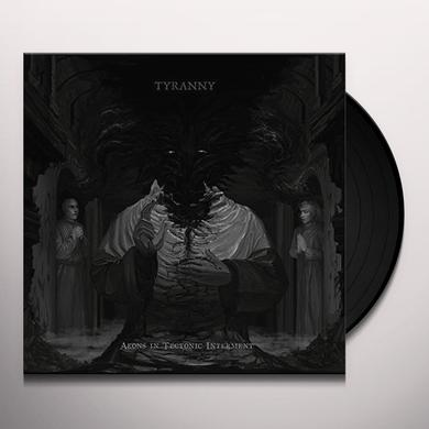 Tyranny AEONS IN TECTONIC INTERMENT Vinyl Record