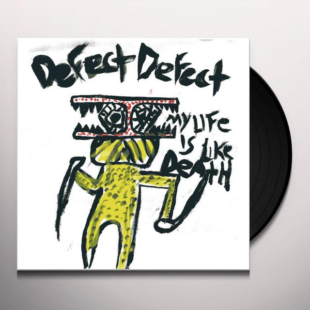 DEFECT DEFECT MY LIFE IS LIKE DEATH Vinyl Record