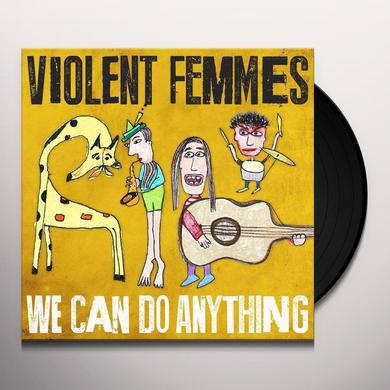Violent Femmes WE CAN DO ANYTHING Vinyl Record