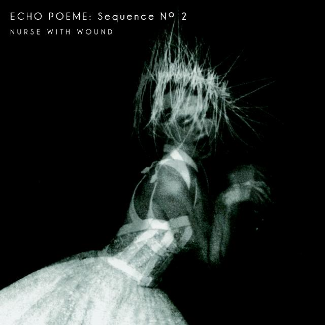 Nurse With Wound ECHO POEME SEQUENCE NO. 2 Vinyl Record
