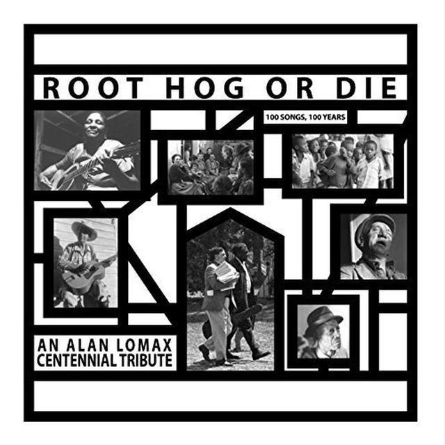 ROOT HOG OR DIE 100 YEARS 100 SONGS: AN ALAN LOMAX Vinyl Record