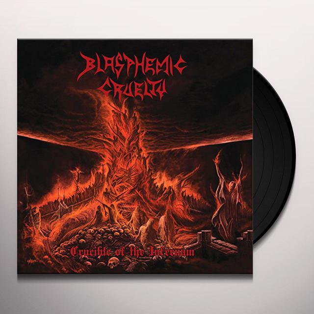BLASPHEMIC CRUELTY CRUCIBLE OF THE INFERNUM Vinyl Record