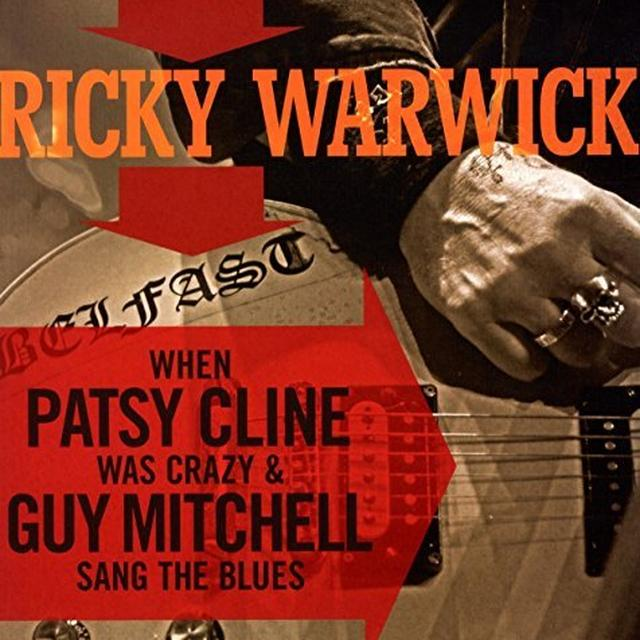 Ricky Warwick WHEN PATSY CLINE WAS CRAZY (& GUY MITCHELL SANG TH Vinyl Record