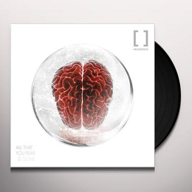Headspace ALL THAT YOU FEAR IS GONE Vinyl Record