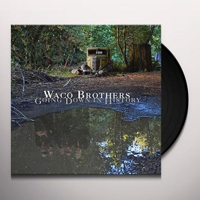 Waco Brothers GOING DOWN IN HISTORY Vinyl Record