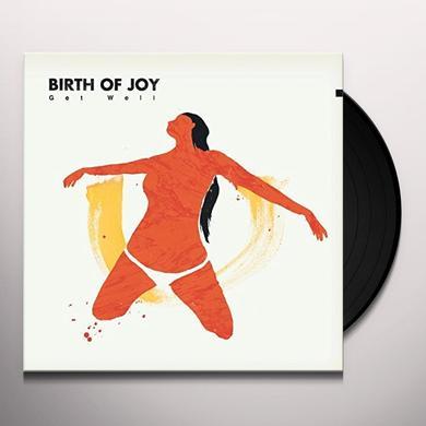 Birth Of Joy GET WELL Vinyl Record