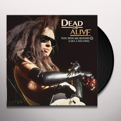 Dead or Alive YOU SPIN ME ROUND (LIKE A RECORD) Vinyl Record