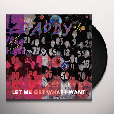 Daddy LET ME GET WHAT I WANT Vinyl Record
