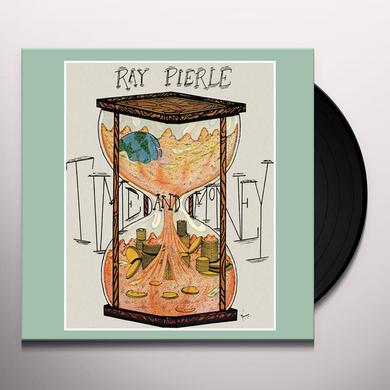 Ray Pierle TIME AND MONEY Vinyl Record