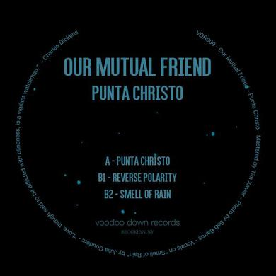 OUR MUTUAL FRIEND PUNTA CHRISTO Vinyl Record