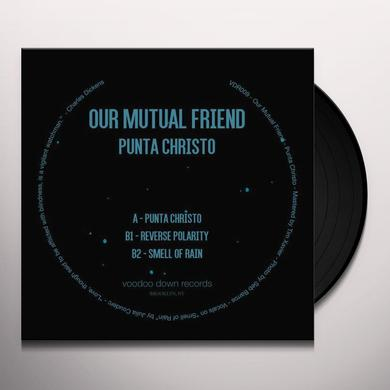 OUR MUTUAL FRIEND PUNTA CHRISTO Vinyl Record