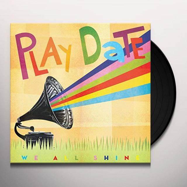 Play Date WE ALL SHINE Vinyl Record
