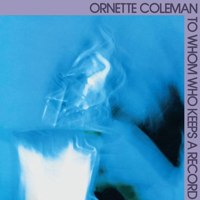 Ornette Coleman TO WHOM WHO KEEPS A RECORD Vinyl Record