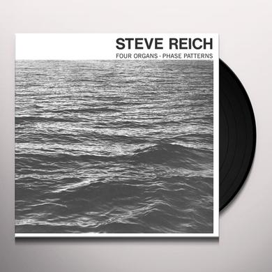 Steve Reich FOUR ORGANS / PHASE PATTERNS Vinyl Record