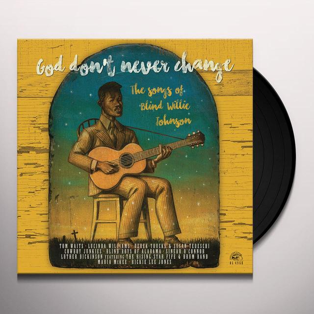 GOD DON'T NEVER CHANGE: THE SONGS OF BLIND WILLIE Vinyl Record
