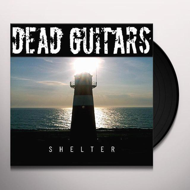 DEAD GUITARS SHELTER Vinyl Record