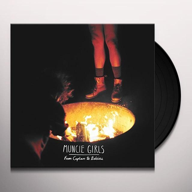 Muncie Girls FROM CAPLAN TO BELSIZE Vinyl Record