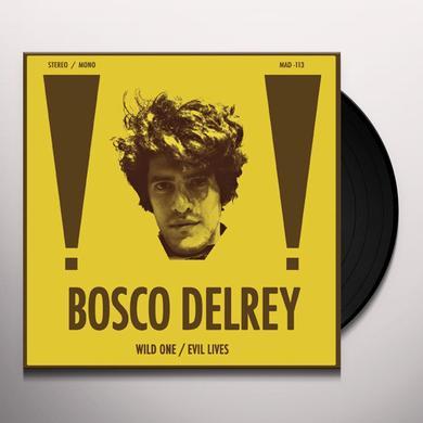 Bosco Delrey WILD ONE / EVIL LIVES Vinyl Record