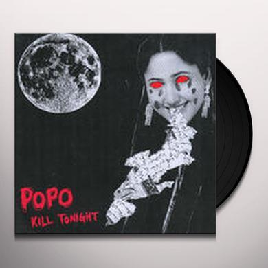 PO PO KILL TONIGHT Vinyl Record