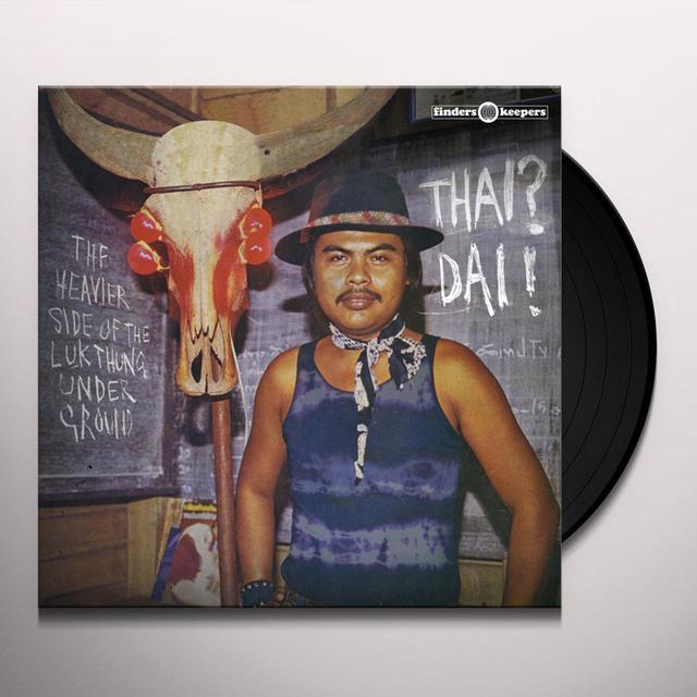 THAI DAI - THE HEAVIER SIDE OF THE LUK THUNG / VAR Vinyl Record