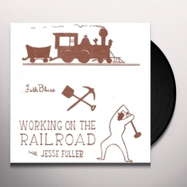 Jesse Fuller WORKING ON THE RAILROAD Vinyl Record - 10 Inch Single, Limited Edition