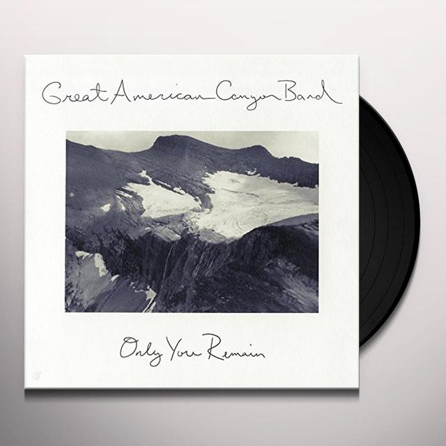 GREAT AMERICAN CANYON BAND ONLY YOU REMAIN Vinyl Record