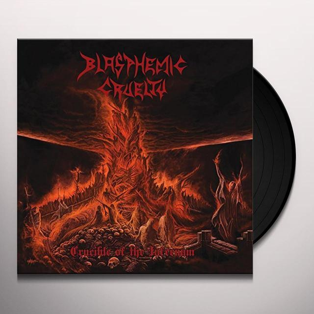 BLASPHEMIC CRUELTY CRUCIBLE OF THE INFERNUM Vinyl Record