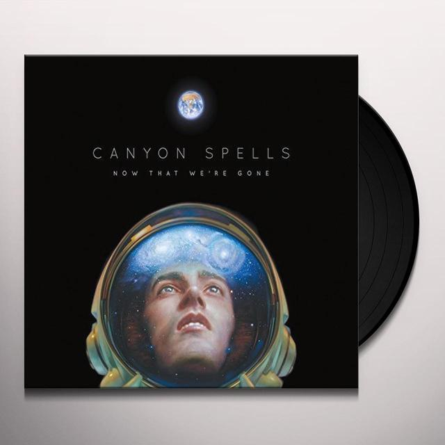 CANYON SPELLS NOW THAT WE'RE GONE Vinyl Record