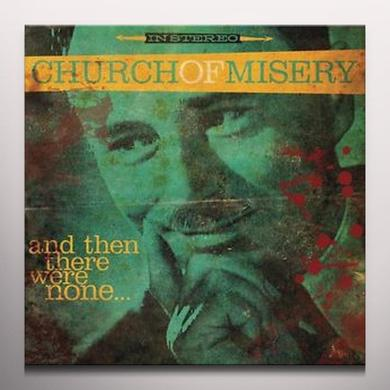 Church Of Misery & THEN THERE WERE NONE   (OG) Vinyl Record - Colored Vinyl, Gatefold Sleeve