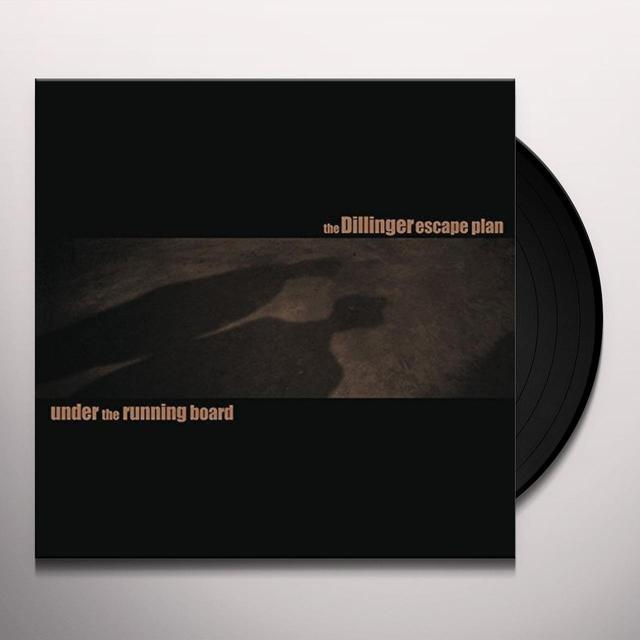 Dillinger Escape Plan UNDER THE RUNNING BOARD Vinyl Record
