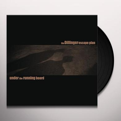 Dillinger Escape Plan UNDER THE RUNNING BOARD Vinyl Record