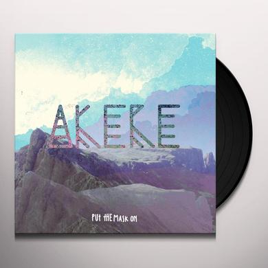AKERE PUT THE MASK ON Vinyl Record