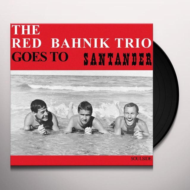 RED BAHNIK TRIO GOES TO SANTANDER Vinyl Record